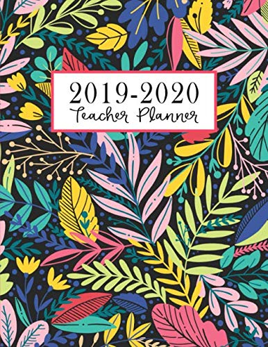 Teacher Planner: Lesson Plan for Class Organization | Weekly and Monthly Agenda | Academic Year August - July | Dark Tropical Floral Print (2019-2020)