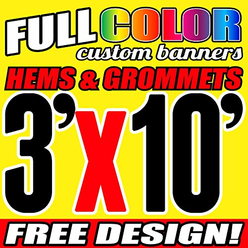3' X 10' Full Color Printed Custom Banner 13oz Vinyl Hems & Grommets Free Design By BannersOutlet USA