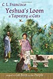 Yeshua's Loom: A Tapestry of Cats (Yeshua's Cats) (Volume 5)