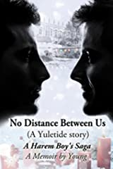 No Distance Between Us: A Yuletide Story Kindle Edition