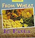 img - for From Wheat to Pasta: A Photo Essay (Changes) by Robert Egan (1997-04-03) book / textbook / text book