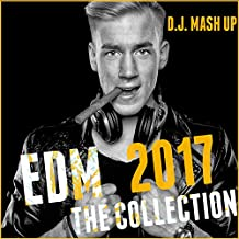 EDM 2017: The Collection (Electronic Dance Music)