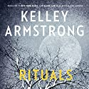 Rituals Audiobook by Kelley Armstrong Narrated by Julie McKay, Carine Montbertrand
