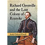 Richard Grenville and the Lost Colony of Roanoke