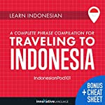 Learn Indonesian: A Complete Phrase Compilation for Traveling to Indonesia |  Innovative Language Learning LLC