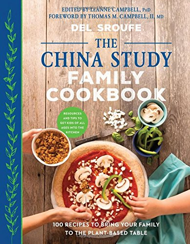 the-china-study-family-cookbook-100-recipes-to-bring-your-family-to-the-plant-based-table