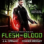 Flesh and Blood: The Half-Demon Warlock, Book 2 | Conner Kressley,J.A. Cipriano