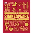 The Shakespeare Book (Big Ideas Simply Explained)