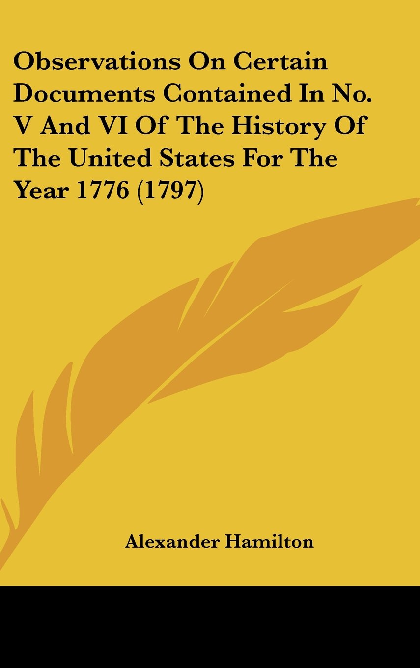 Read Online Observations On Certain Documents Contained In No. V And VI Of The History Of The United States For The Year 1776 (1797) pdf