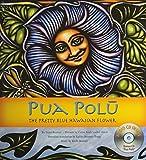 img - for Pua Polu: The Pretty Blue Hawaiian Flower by Winona Desha Beamer, Kaliko Beamer-trapp, Nona Beamer (2005) Hardcover book / textbook / text book