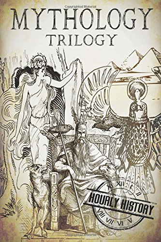 Mythology Trilogy: A Concise Guide to Greek, Norse and Egyptian Mythology