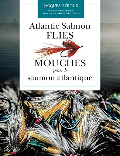 Atlantic Salmon Flies / Mouches pour le saumon atlantique (English and French (Atlantic Salmon)