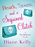 Death, Taxes, and a Sequined Clutch: A Tara Holloway Novella