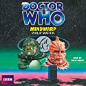 Doctor Who: Mindwarp (Classic Novel) Audiobook by Philip Martin Narrated by Colin Baker