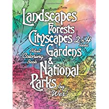 Landscapes, Forests, Cityscapes, Gardens and National Parks, Book 2: Adult Coloring Book, 95 images! (Beautiful and Organic Stress Relieving Natural Adult Coloring Books of Nature) (Volume 2)