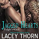 Jagged Hearts: Knight's Watch, Book 1 | Lacey Thorn