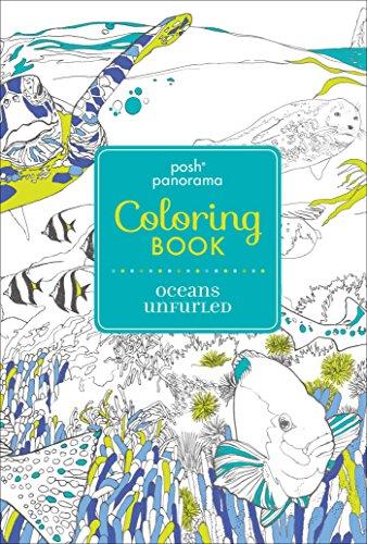Posh Panorama Adult Coloring Book: Oceans Unfurled (Posh Panorama Coloring Book)