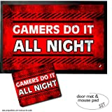 Set: 1 Door Mat Floor Mat (24x16 inches) + 1 Mouse Pad (9x7 inches) - Gaming, Gamers Do It All Night