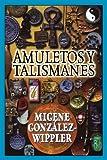 Amuletos y Talismanes, Migene González-Wippler, 1567182690