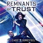Remnants of Trust: A Central Corps Novel, Book 2 | Elizabeth Bonesteel