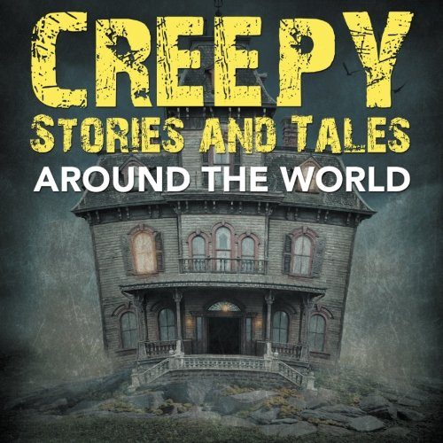 Read Online Creepy Stories and Tales Around the World pdf epub