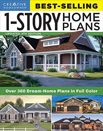 Best-Selling 1-Story Home Plans, Updated 4th Edition: Over 360 Dream-Home Plans in Full Color (Creative Homeowner) Craftsman, Country, Contemporary, & Traditional Designs with 250+ Color Photos (1 Floor Building)
