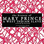 The History of Mary Prince, a West Indian Slave - Related by Herself | Mary Prince