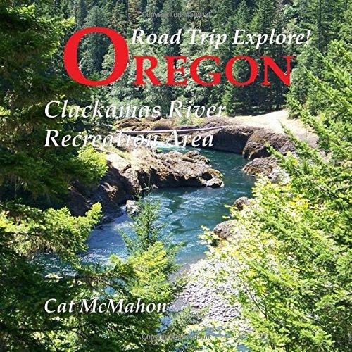 Road Trip Explore! Oregon--Clackamas River Recreation Area pdf epub