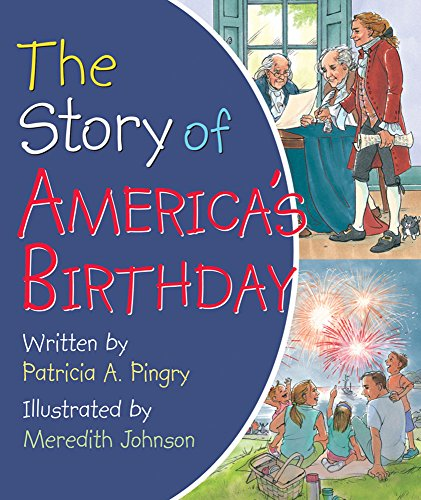 4TH OF JULY books for kids ages 1 year to 10 - toddler, preschool & school ageThe Story of America's Birthday