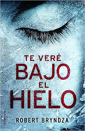 Amazon.com: Te vere bajo el hielo (Spanish Edition) (9788416700530): Robert Bryndza: Books