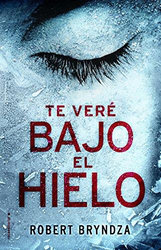 - Te veré bajo el hielo (Serie Erika Foster nº 1) (Spanish Edition)