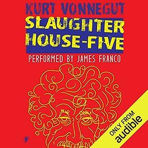 Slaughterhouse-Five Audiobook by Kurt Vonnegut Narrated by James Franco