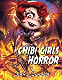 Chibi Girls Horror: An Adult Coloring Book with Fun, Beautiful, and Relaxing Coloring Pages (Perfect Gift for Horror Lovers)
