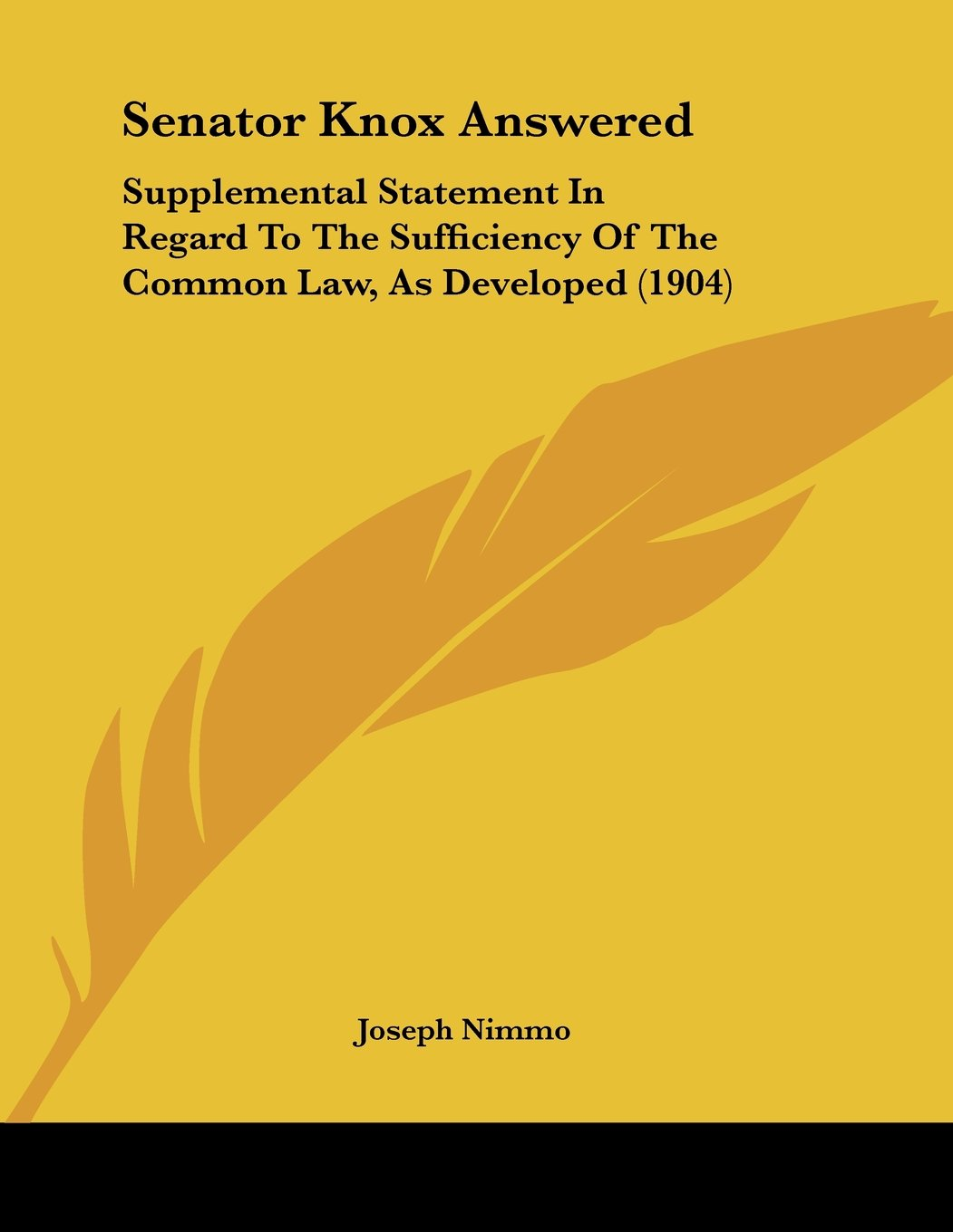 Senator Knox Answered: Supplemental Statement In Regard To The Sufficiency Of The Common Law, As Developed (1904) pdf