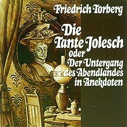 Die Tante Jolesch. oder Der Untergang des Abendlandes in Anekdoten