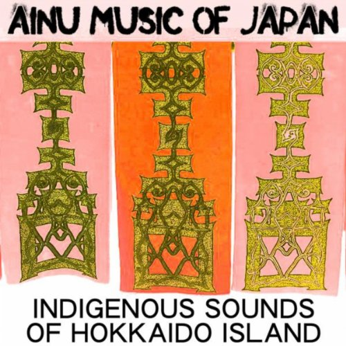 International Effects Sound Library (Ainu Music of Japan - Indigenous Sounds of Hokkaido Island)