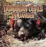 Tasmanian Devils in Danger (Animals at Risk)