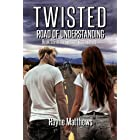 Twisted Road of Understanding: Twisted Road Series Novella 3.5