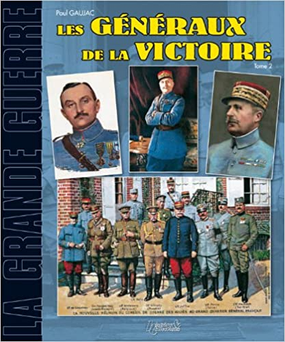 Book Les Generaux de la Victoire: Tome 2 (Grande Guerre) (Les Armees de la Grande Guerre)