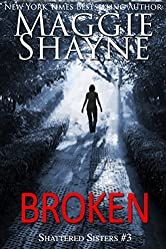 Broken (Shattered Sisters Book 3)