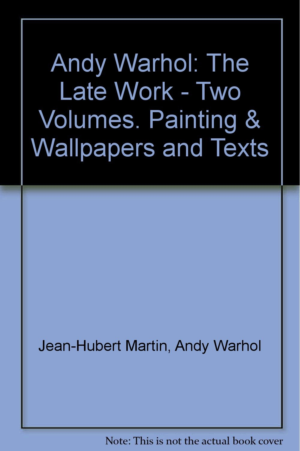 andy warhol the late work two volumes painting wallpapers and texts