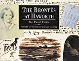 img - for The Brontes at Haworth: The World Within book / textbook / text book
