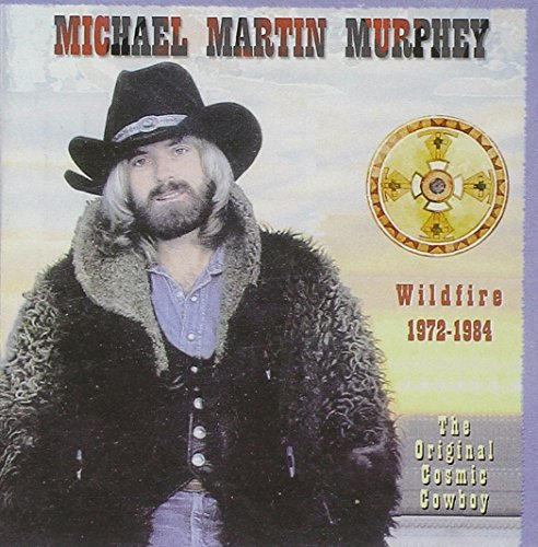 Wildfire 1972-1984: The Original Cosmic Cowboy by Murphey, Michael Martin