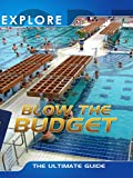 Explore - Blow the Budget