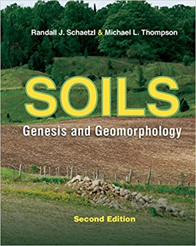Soils: Genesis and Geomorphology 2, Randall J  Schaetzl