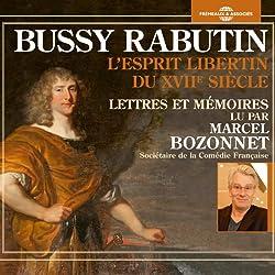Bussy-Rabutin, l'Esprit libertin du XVIIe siècle