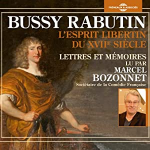 Bussy-Rabutin, l'Esprit libertin du XVIIe siècle Audiobook