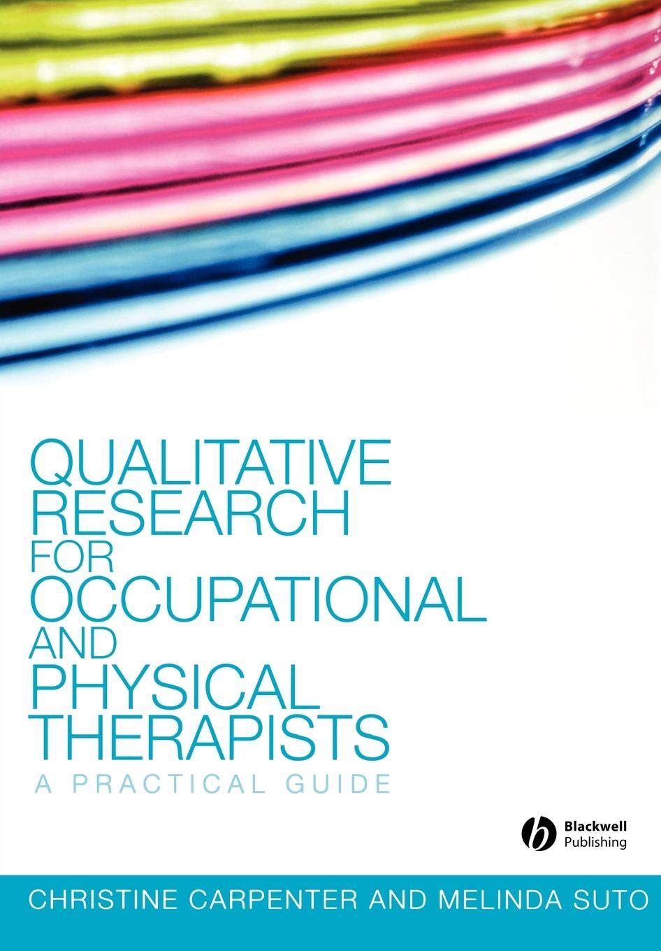 Qualitative Research For Occupational And Physical Therapists  A Practical Guide