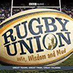 Rugby Union: Wit, Wisdom and Mud | BBC Audiobooks Ltd