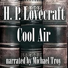 Cool Air Audiobook by H. P. Lovecraft Narrated by Michael Troy